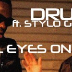 Dru Blu ft. Stylo G - All Eyes On Me #vidoftheweek